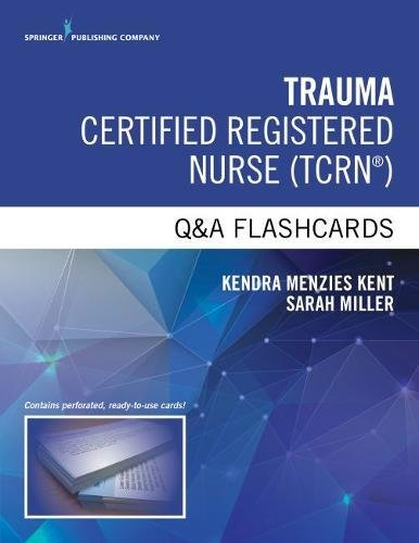 Trauma Certified Registered Nurse Q&A Flashcards