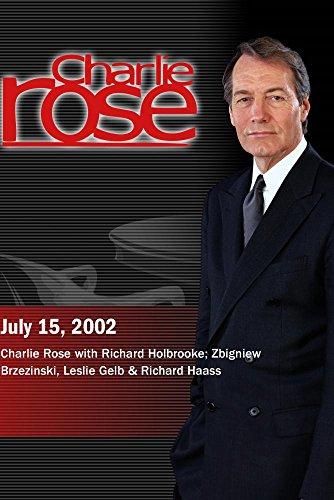 Charlie Rose with Richard Holbrooke; Zbigniew Brzezinski, Leslie Gelb & Richard Haass (July 15, 2002) by Charlie Rose, Inc.
