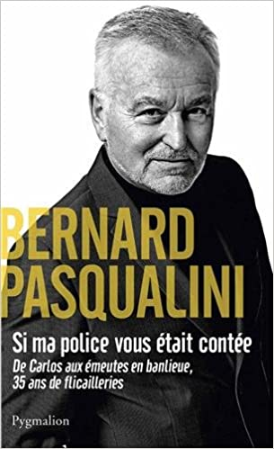 Lire Si ma police vous était contée : De Carlos aux émeutes en banlieue, 35 ans de flicailleries pdf, epub