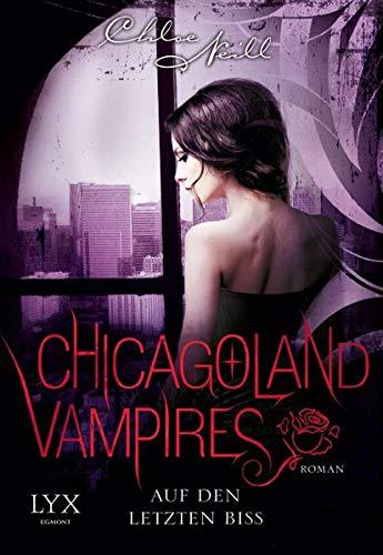 Chicagoland Vampires - Auf den letzten Biss (Chicagoland-Vampires-Reihe, Band 10)