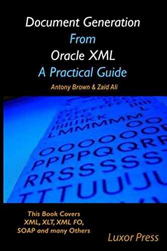 Document Generation From Oracle XML A Practical Guide: Black and White Copy