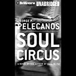 Soul Circus | George P. Pelecanos