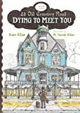 Dying to Meet You (43 Old Cemetery Road)