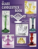 img - for The Glass Candlestick Book, Vol. 2: Fostoria to Jefferson- Identification and Value Guide book / textbook / text book