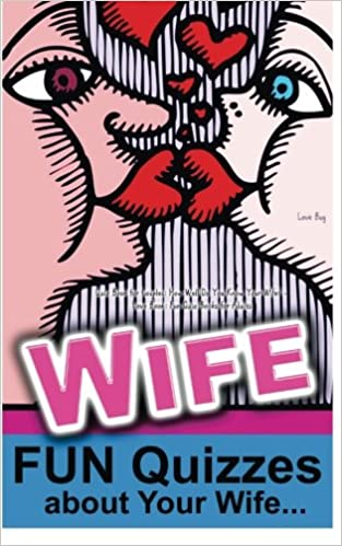 Quiz Book for Couples: How Well Do You Know Your Wife?: Love