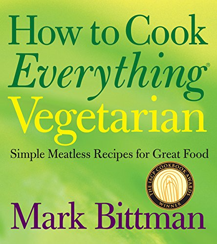 Book cover from How to Cook Everything Vegetarian: Simple Meatless Recipes for Great Food by Mark Bittman