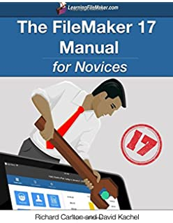 Learn FileMaker Pro 16: The Comprehensive Guide to Building Custom