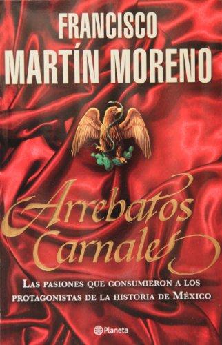 Arrebatos Carnales (Spanish Edition)