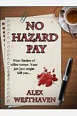 No Hazard Pay Kindle Edition