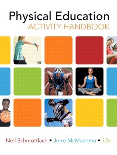 By Neil Schmottlach - The Physical Education Activity Handbook: 12th (twelve) Edition