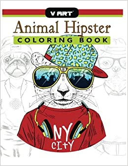 Amazon Animal Hipster Coloring Book Pug Puppy Cat Dog Rabbit Fox And More In Fashion For Adults 9781546834731 V Art