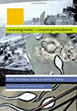 Composing Media Composing Embodiment 1st Edition