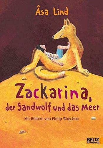 Zackarina, der Sandwolf und das Meer: Erzählungen. Band 3 (Beltz & Gelberg)