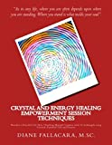 Crystal and Energy Healing Empowerment Session Techniques: Manifest a Peaceful Life Now *Teacher?s Manual* Connect with 15 Archangels using Crystals, Essential Oils and Prayers (Volume 1)
