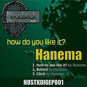 Hanema - How Do You Like It?