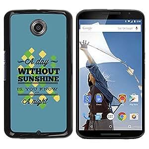 LASTONE PHONE CASE / Diseño de Delgado Duro PC / Aluminio Caso Carcasa Funda para Motorola NEXUS 6 / X / Moto X Pro / A Day Without Sunshine