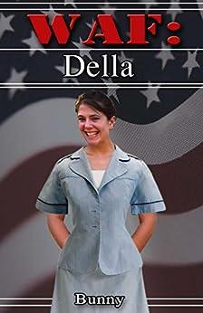Della (WAF Book 4) by [Bunny]