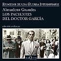 Los pacientes del doctor García Hörbuch von Almudena Grandes Gesprochen von: Germán Gijón
