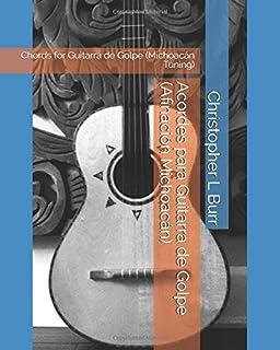 Acordes para Guitarra de Golpe (Afinación Michoacán): Chords for Guitarra de Golpe (