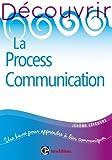Découvrir la Process Communication - 2e ed.