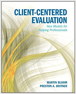 Book Client-Centered Evaluation: New Models for Helping Professionals by Martin Bloom (2011-03-02)