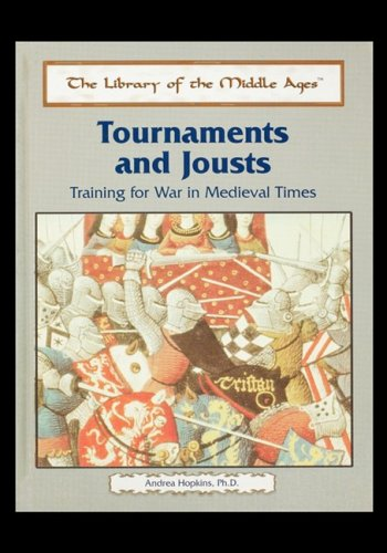 Download Tournaments and Jousts: Training for War in Medieval Times (The Library of the Middle Ages) ebook