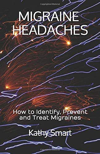 Migraine Headaches: How to Identify, Prevent and Treat Migraines (Aber Health Guides)