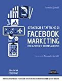 Strategie e tattiche di Facebook Marketing per aziende e professionisti Strategie e tattiche di Facebook Marketing per aziende e professionisti: impara ... business per il tuo brand (Italian Edition)