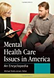 Mental Health Care Issues in America, , 1610690133