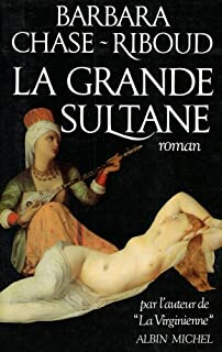 La grande sultane : roman, Chase-Riboud, Barbara