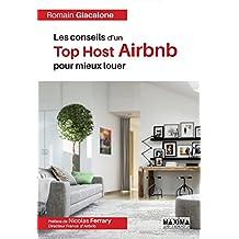 Les conseils d'un Top Host Airbnb pour mieux louer (French Edition)