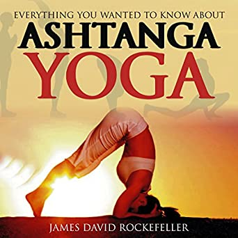 Amazon.com: Everything You Wanted to Know About Ashtanga ...