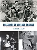 "James P. Leary, ""Folksongs of Another America: Field Recordings from the Upper Midwest, 1937–1946"" (U Wisconsin Press, 2015)"