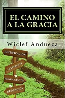 El Camino a la Gracia (Spanish Edition)