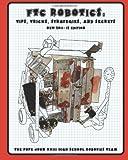 FTC Robotics: Tips, Tricks, Strategies, and Secrets (2011/12 Edition): New 2011/12 Season Edition