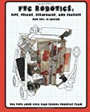 FTC Robotics: Tips, Tricks, Strategies, and Secrets (2011/12 Edition), The Pope John XXIII High School Regional Robotics Team, 146378872X