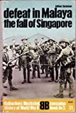 Front cover for the book Defeat in Malaya, The Fall of Singapore by Arthur Swinson