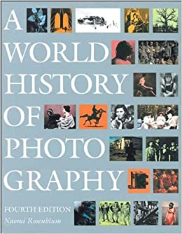 A world history of photography 4th (fourth) edition text only.