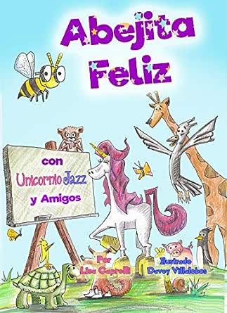 Abejita Feliz Con Unicornio Jazz y Amigos: En Espanol eBook: Lisa ...