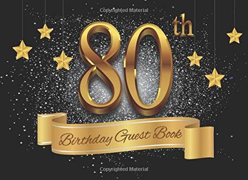 80 Birthday Guest Book: Eighty Happy Birthday Party Guest Book Keepsake Birthday Gift For guest wishes, comment & Free Gift Log (Keepsake Birthday Book)