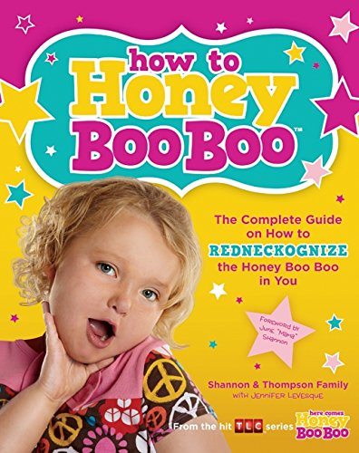 How to Honey Boo Boo: The Complete Guide on How to Redneckognize the Honey Boo Boo in You pdf