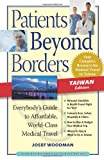 Patients Beyond Borders Taiwan Edition, Patients Beyond Borders Staff and Josef Woodman, 0979107938