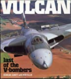 Vulcan: Last of the V-Bombers (Osprey Classic Aircraft)