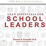 Lean Essentials for School Leaders, Flumerfelt, Shannon, 0988244519