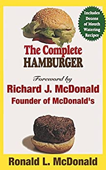 The Complete Hamburger: Beyond the Golden Arches by [McDonald, Ronald L.]