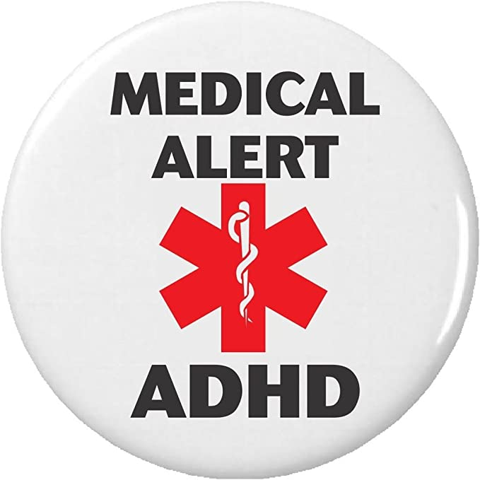 ADHD AWARENESS Button Badges 38 mm or 58 mm Pin Lapel Medical Alert Attention
