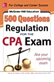 img - for McGraw-Hill Education 500 Regulation Questions for the CPA Exam (Mcgraw-Hill Education 500 Questions Series) book / textbook / text book