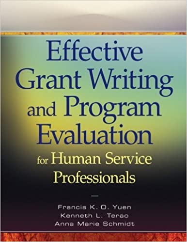 Effective Grant Writing and Program Evaluation for Human Service Professionals by Francis K. O. Yuen (2013-07-29)