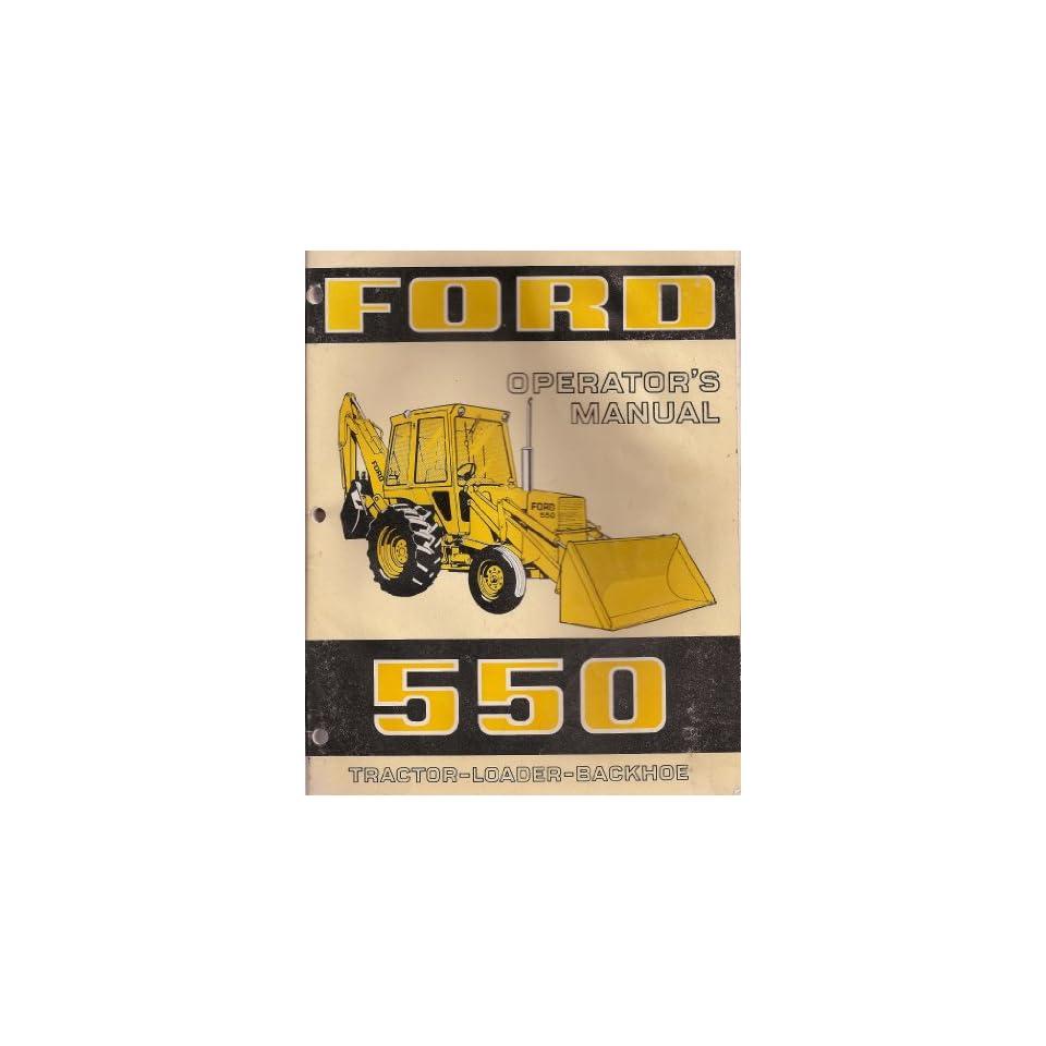 Ford 550 Tractor   Loader   Backhoe Operators Manual