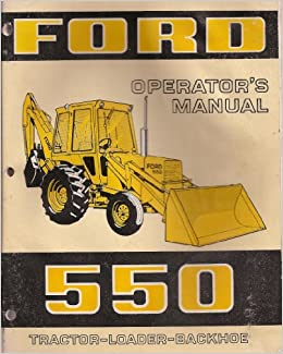 ford 550 tractor loader backhoe operator 39 s manual. Black Bedroom Furniture Sets. Home Design Ideas